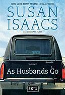 As Husbands Go - Isaacs, Susan
