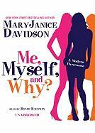 Me, Myself, and Why? - Davidson, MaryJanice