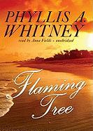 Flaming Tree - Whitney, Phyllis A.