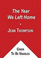 The Year We Left Home - Thompson, Jean