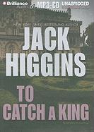 To Catch a King - Higgins, Jack