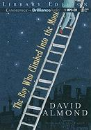 The Boy Who Climbed Into the Moon - Almond, David