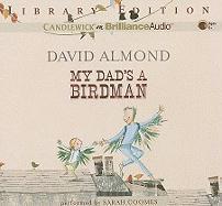 My Dad's a Birdman - Almond, David