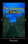 The Haunting of Raenyu - Tendee