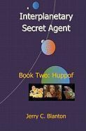Interplanetary Secret Agent - Blanton, Jerry C.