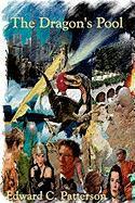 The Dragon's Pool - Patterson, Edward C.