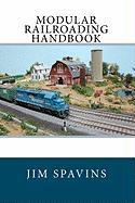 Modular Railroading Handbook - Spavins, Jim