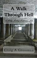 A Walk Through Hell - Grossman, Craig A.
