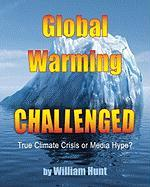 Global Warming, Challenged - Hunt, William