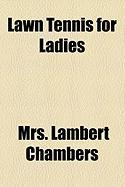 Lawn Tennis for Ladies - Chambers, Mrs Lambert