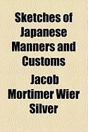 Sketches of Japanese Manners and Customs - Silver, Jacob Mortimer Wier