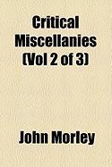 Critical Miscellanies (Vol 2 of 3) - Morley, John