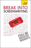 Teach Yourself Break into Screenwriting - Frensham, Ray