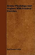 Briefer Physiology and Hygiene with Practical Exercises - Colton, Buel Preston; Baker, Mary Francis