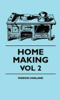 Home Making - Vol 2 - Harland, Marion; Scrope, William