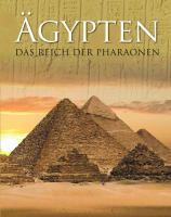 Ägypten: Das Reich der Pharaonen
