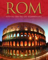 Rom: Aufstieg und Fall des Kaiserreichs