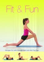 Fit für die Tasche: Fit und Fun. 6-Minuten Training: Übungen für mehr Beweglichkeit und eine Top-Figur