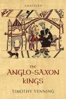 Anglo-Saxon Kings - Venning, Timothy