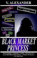 Black Market Princess - Alexander, V.