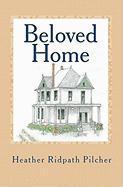 Beloved Home - Pilcher MS, Heather Ridpath