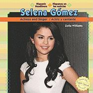 Selena Gomez: Actress and Singer/Actriz y Cantante - Williams, Zella