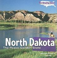 North Dakota: The Peace Garden State - Lusted, Marcia Amidon