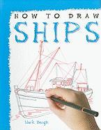 How to Draw Ships - Bergin, Mark