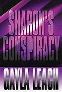 Sharon's Conspiracy - Leach, Gayla