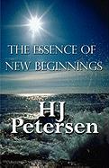 The Essence of New Beginnings - Petersen, Hj