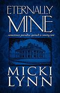 Eternally Mine: Sometimes Paradise Gained Is Sanity Lost - Lynn, Micki