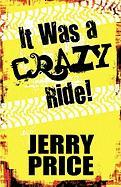 It Was a Crazy Ride! - Price, Jerry