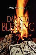 Damned Ble$$ing - Waits, Ombonia