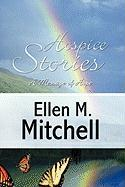 Hospice Stories: A Message of Hope - Mitchell, Ellen M.