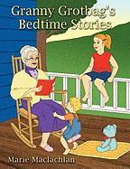 Granny Grotbag's Bedtime Stories - MacLachlan, Marie