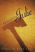 If It Wasn't for Julie - Hall, Carolyn Myra