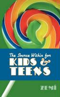 The Source Within for Kids & Teens the Source Within for Kids & Teens - Zem