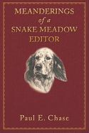 Meanderings of a Snake Meadow Editor - Chase, Paul E.