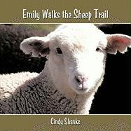 Emily Walks the Sheep Trail - Shanks, Cindy