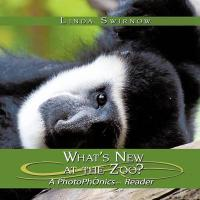 What's New at the Zoo?: A Photophonics[reader - Swirnow, Linda