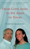 From Gods Arms to My Arms to Yours: Forever Searching - Westray, David