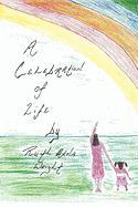 A Celebration of Life - Wright, Ruth Anna