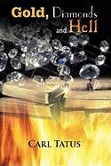 Gold, Diamonds and Hell - Tatus, Carl
