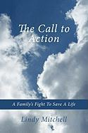 The Call to Action: A Family's Fight to Save a Life - Mitchell, Lindy