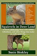 Squirrels in Deer Land - Binkley, Susie