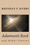 Adamson's Rock and Other Stories - Myers, Brendan P.