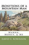 Monitions of a Mountain Man - Robinson, David E.
