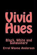 Vivid Hues - Anderson, Errol Wayne