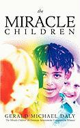 The Miracle Children - Daly, Gerald Michael