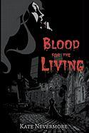 Blood for the Living - Nevermore, Kate; Wheeler, Gweneth Rd